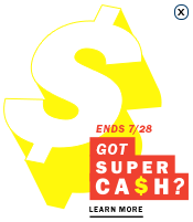 Super Cash: Ends 7/28. got Super Cash?