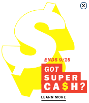 Spend that Super Cash. Ends 9/15